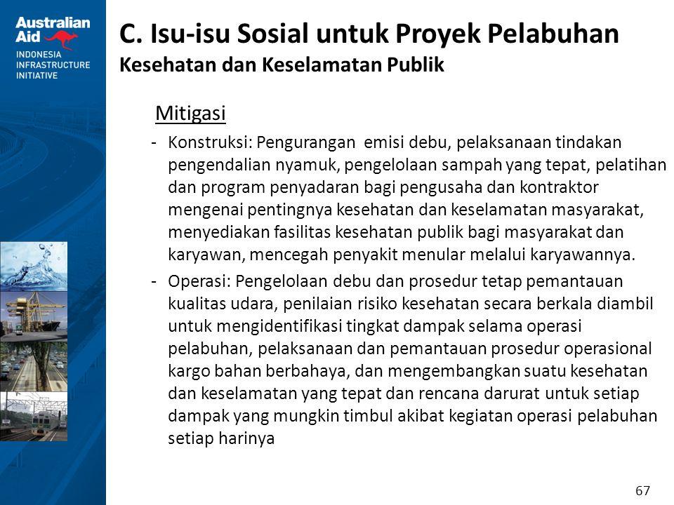 67 C. Isu-isu Sosial untuk Proyek Pelabuhan Kesehatan dan Keselamatan Publik Mitigasi -Konstruksi: Pengurangan emisi debu, pelaksanaan tindakan pengen