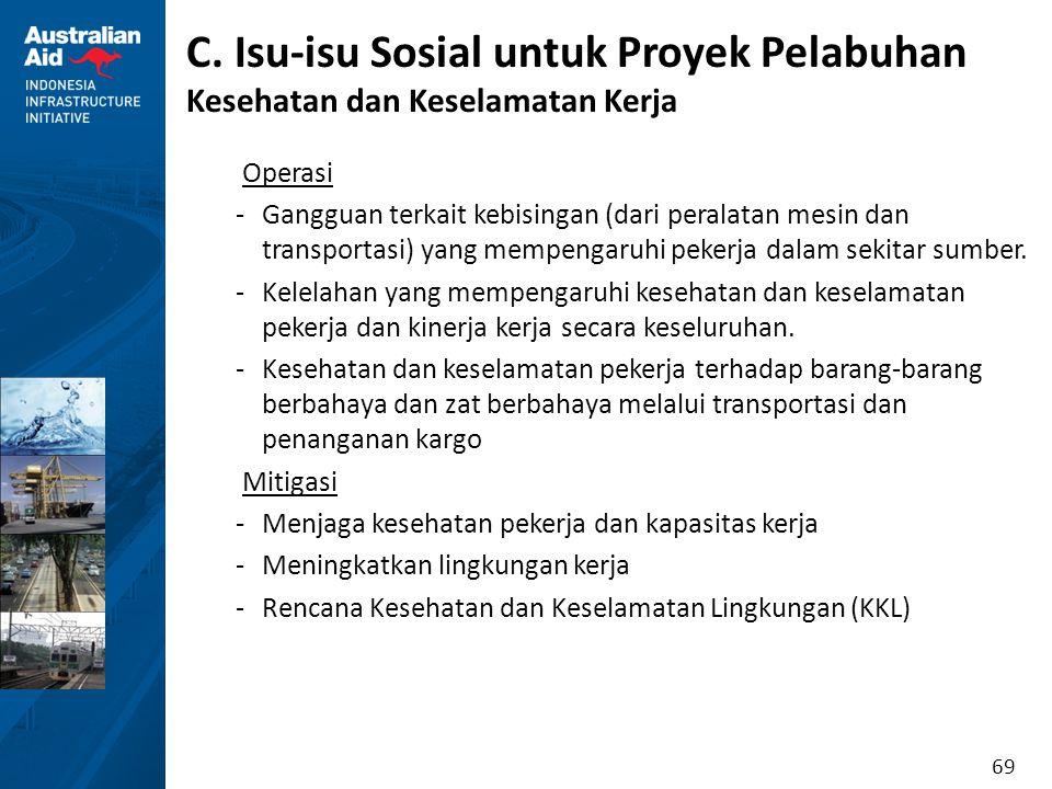 69 C. Isu-isu Sosial untuk Proyek Pelabuhan Kesehatan dan Keselamatan Kerja Operasi -Gangguan terkait kebisingan (dari peralatan mesin dan transportas