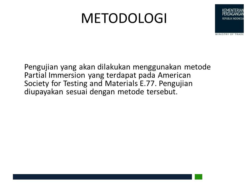 METODOLOGI Pengujian termometer gelas Koreksi stem pada pengujian termometer gelas dengan tipe total immersion dengan menggunakan metoda pengujian partial immersion Signifikansi dari koreksi partial immersion dalam penentuan nilai koreksi termometer gelas air raksa dan alkohol