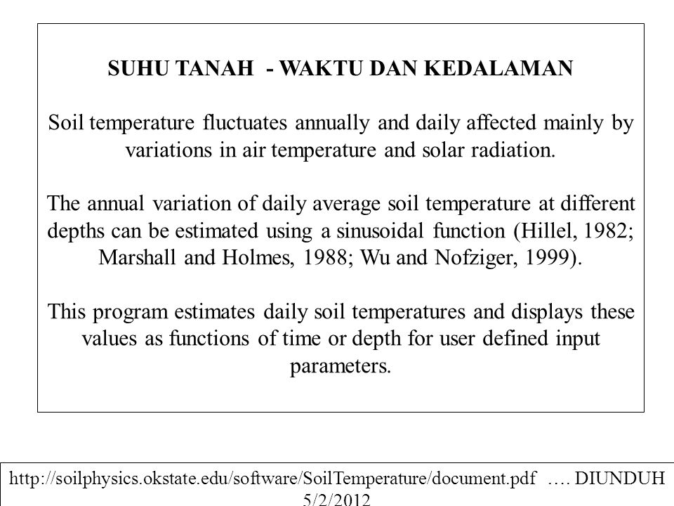 SUHU TANAH - WAKTU DAN KEDALAMAN Soil temperature fluctuates annually and daily affected mainly by variations in air temperature and solar radiation.