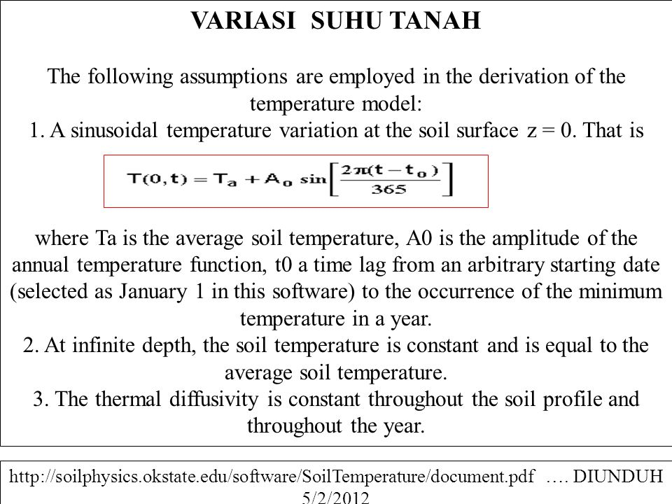 VARIASI SUHU TANAH The following assumptions are employed in the derivation of the temperature model: 1. A sinusoidal temperature variation at the soi