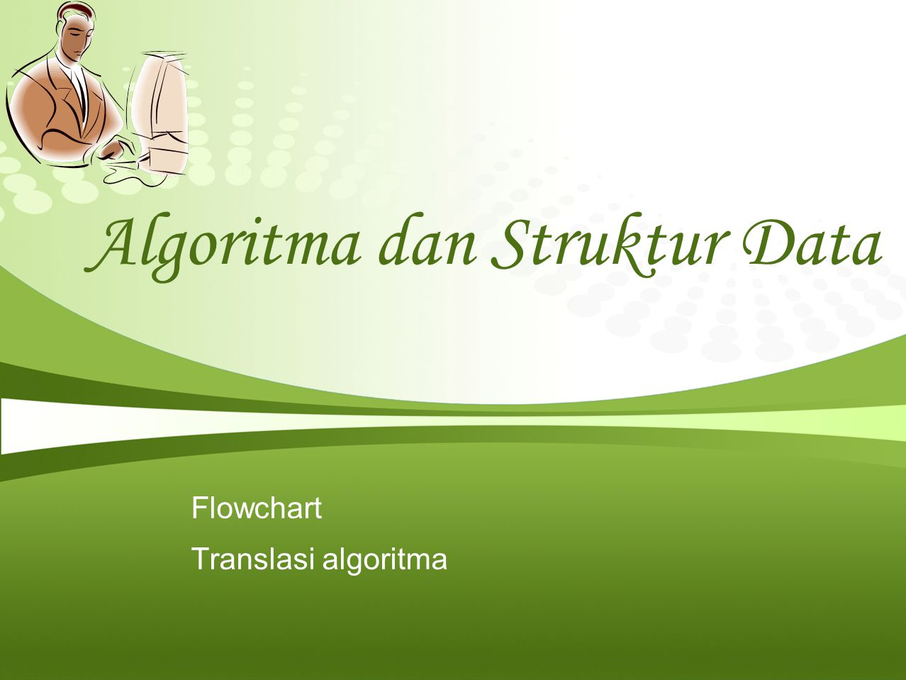 Algoritma dan Struktur Data Flowchart Translasi algoritma