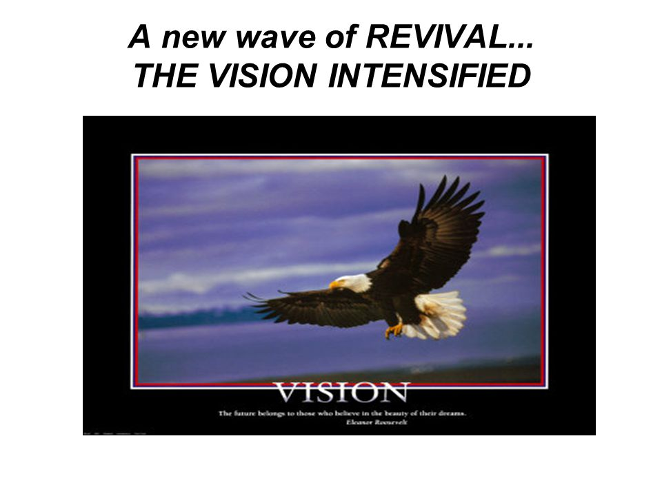 A new wave of REVIVAL... THE VISION INTENSIFIED