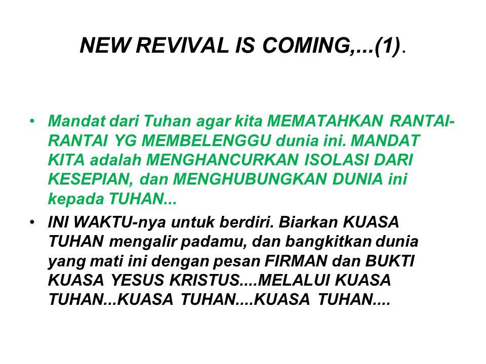 NEW REVIVAL IS COMING,...(1). Mandat dari Tuhan agar kita MEMATAHKAN RANTAI- RANTAI YG MEMBELENGGU dunia ini. MANDAT KITA adalah MENGHANCURKAN ISOLASI