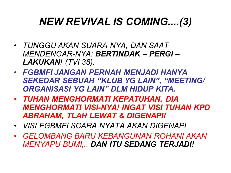 NEW REVIVAL IS COMING....(3) TUNGGU AKAN SUARA-NYA, DAN SAAT MENDENGAR-NYA: BERTINDAK – PERGI – LAKUKAN! (TVI 38). FGBMFI JANGAN PERNAH MENJADI HANYA