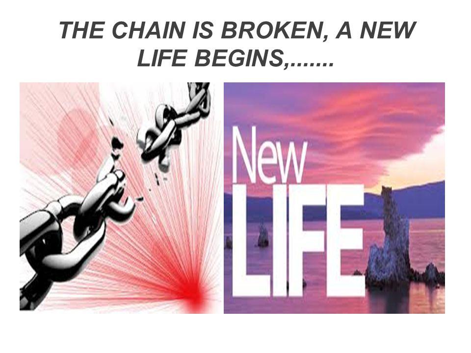 A NEW LIFE CREATES A NEW ENDING,.....