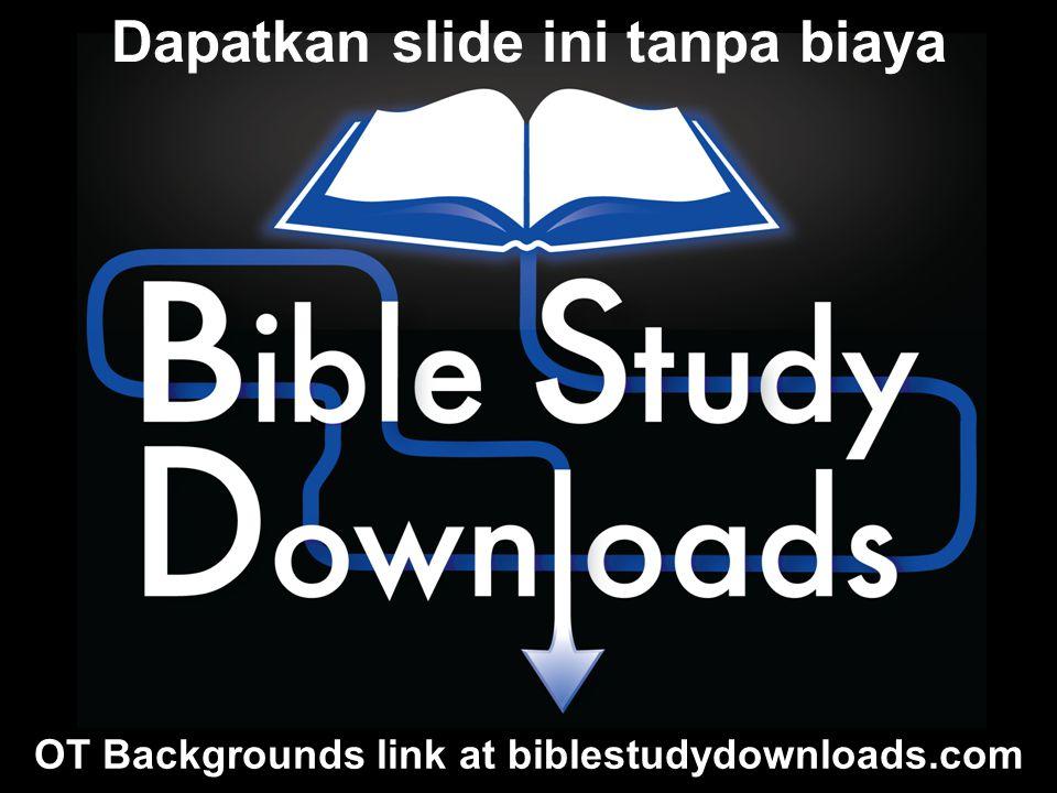 OT Backgrounds link at biblestudydownloads.com Dapatkan slide ini tanpa biaya