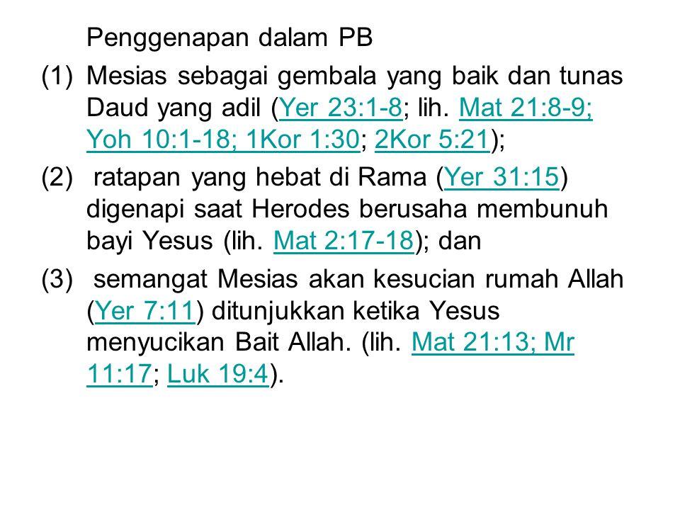 Penggenapan dalam PB (1)Mesias sebagai gembala yang baik dan tunas Daud yang adil (Yer 23:1-8; lih.