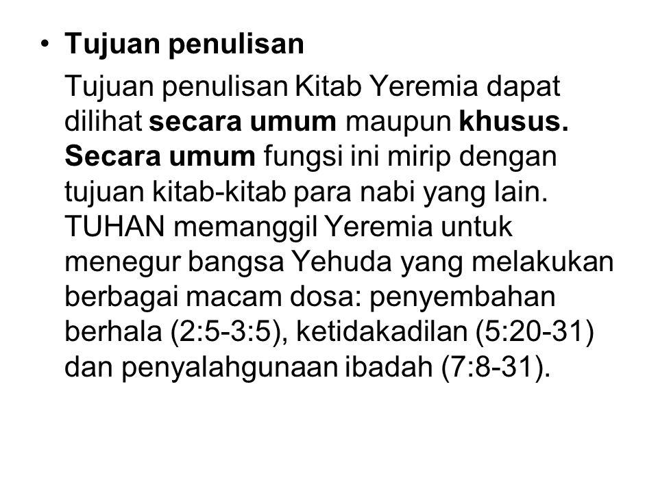 Tujuan penulisan Tujuan penulisan Kitab Yeremia dapat dilihat secara umum maupun khusus.
