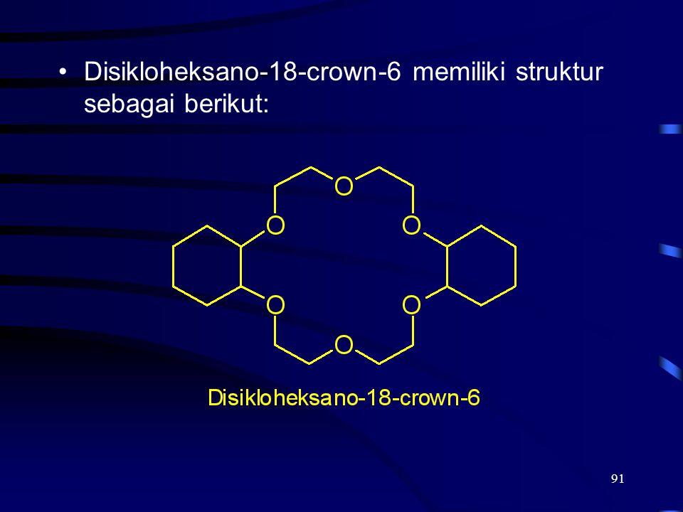 91 Disikloheksano-18-crown-6 memiliki struktur sebagai berikut: