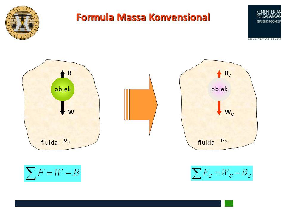 Formula Massa Konvensional B W fluida objek oo BCBC WCWC fluida objek oo