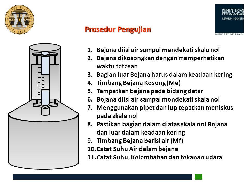 1.Bejana diisi air sampai mendekati skala nol 2.Bejana dikosongkan dengan memperhatikan waktu tetesan 3.Bagian luar Bejana harus dalam keadaan kering