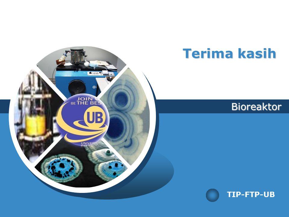 Bioreaktor TIP-FTP-UB Terima kasih