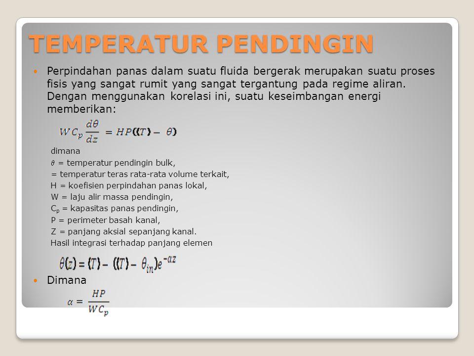 TEMPERATUR PENDINGIN Perpindahan panas dalam suatu fluida bergerak merupakan suatu proses fisis yang sangat rumit yang sangat tergantung pada regime a