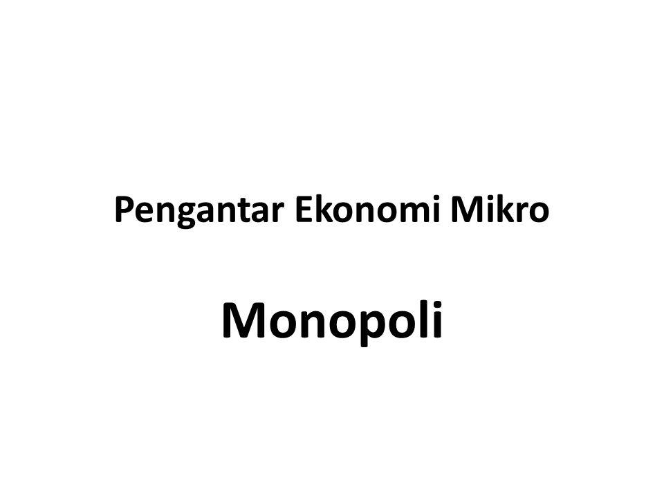 Monopoli alamiah dan pengendalian harga M onopoli alamiah adalah perusahaan yang menperoleh kekuasaan monopoli karena mencapai skala usaha ekonomis pada tingkat produksi yang sangat banyak jumlahnya