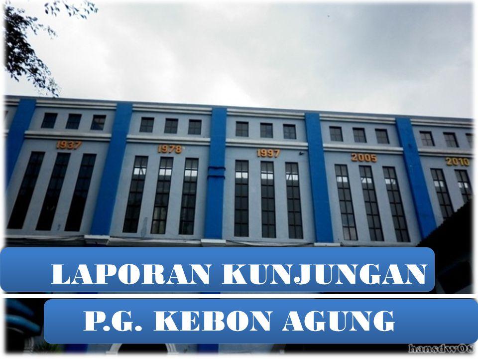 LAPORAN KUNJUNGAN P.G. KEBON AGUNG