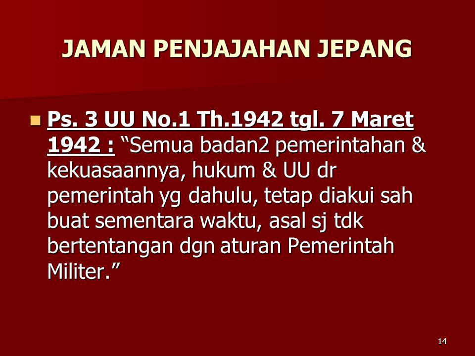 """13 JAMAN PENJAJAHAN KOLONIAL BELANDA Ps. 21 ayat (2) I.S. : """"Dlm wil. kerajaan2 yg diberikan hak swapraja, algemene ver ordiningen (peraturan per-UU-a"""