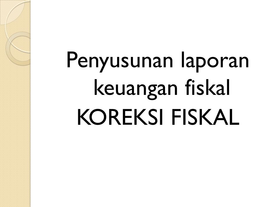 Penghitungan Penghasilan Kena Pajak dari Laba Komersial Laba bersih Komersial XXXX Koreksi Fiskal : (+) Koreksi fiskal positif XXXX (-) Koreksi fiskal negatif XXXX Jumlah koreksi fiskalXXXX Jumlah penghasilan Kena PajakXXXX