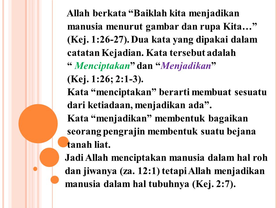 2.Roh Roh (ruakh dan pneuma) bersangkutan hanya pada bagian non materi dari manusia.
