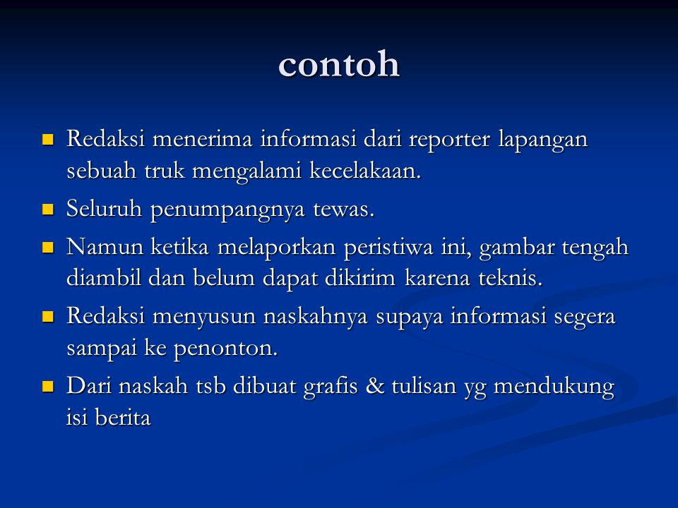 contoh Redaksi menerima informasi dari reporter lapangan sebuah truk mengalami kecelakaan.