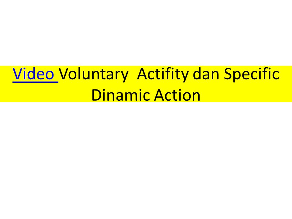 Video Video Voluntary Actifity dan Specific Dinamic Action