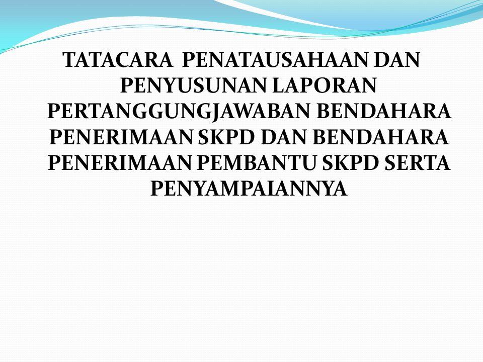 Tata cara penatausahaan dan penyusunan laporan pertanggungjawaban bendahara penerimaan SKPD dan bendahara penerimaan pembantu SKPD serta penyampaiannya tercantum dalam Lampiran I Peraturan Menteri ini.