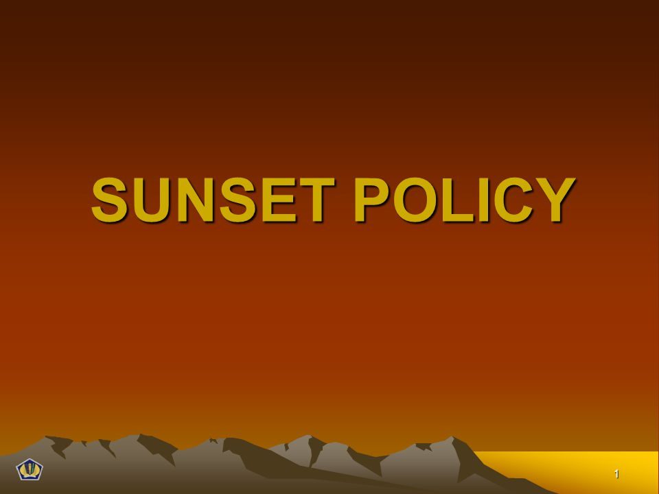 SUNSET POLICY 1