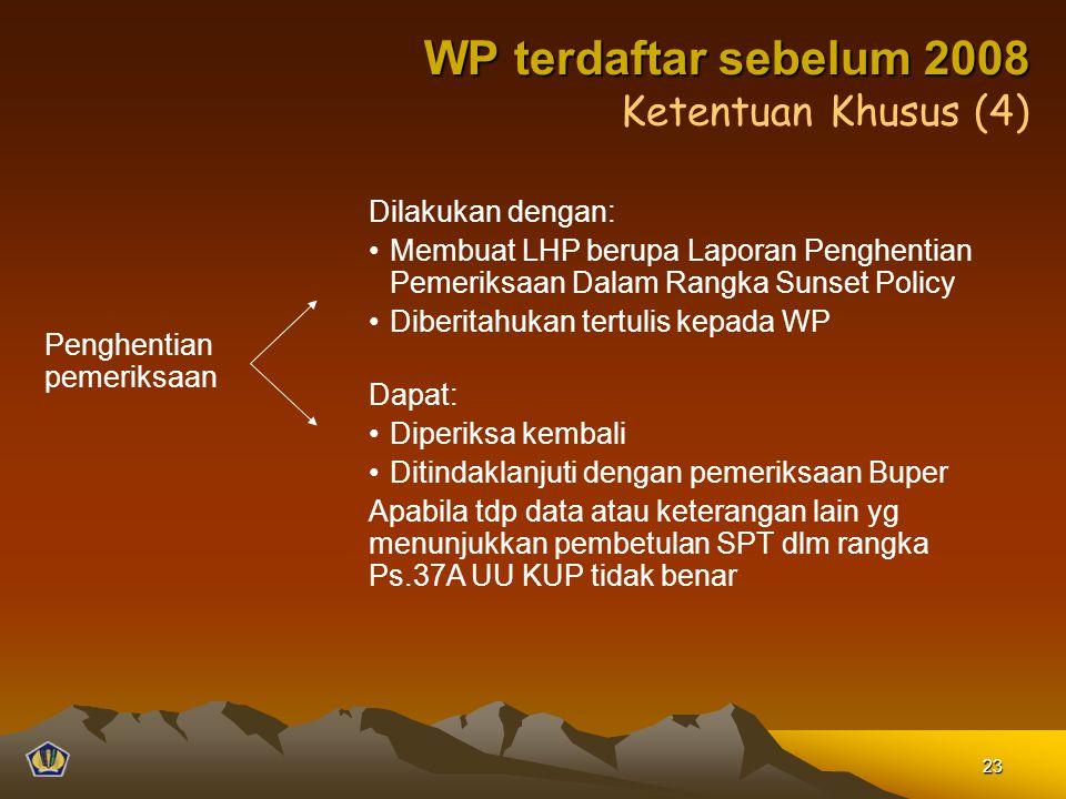 Ketentuan Khusus (4) Penghentian pemeriksaan Dilakukan dengan: Membuat LHP berupa Laporan Penghentian Pemeriksaan Dalam Rangka Sunset Policy Diberitah