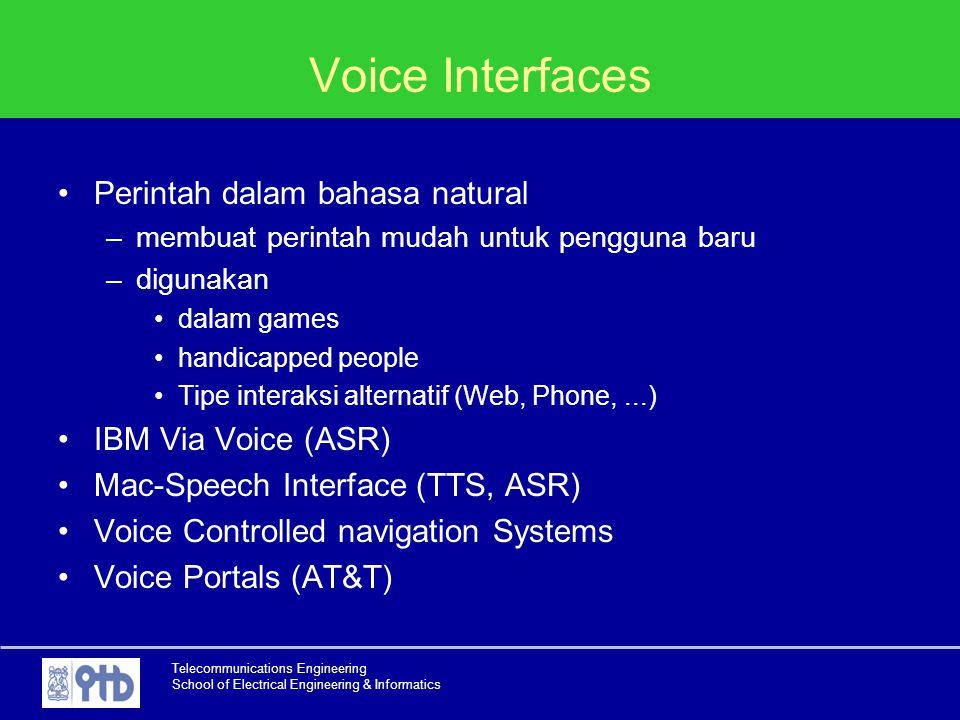Telecommunications Engineering School of Electrical Engineering & Informatics Voice Interfaces Perintah dalam bahasa natural –membuat perintah mudah u