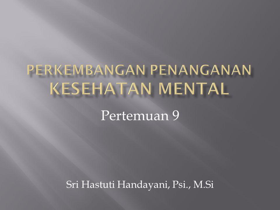Pertemuan 9 Sri Hastuti Handayani, Psi., M.Si