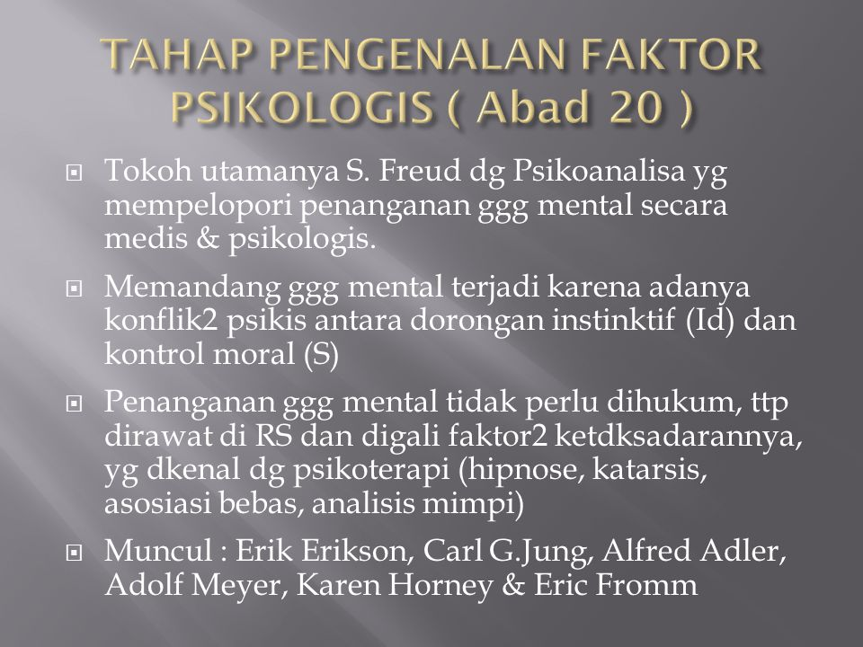  Kes men dipandang tdk hanya krn faktor medis & psikologis, ttp krn multi faktor, yt faktor interpersonal, keluarga, masyarakat & hub sosial.