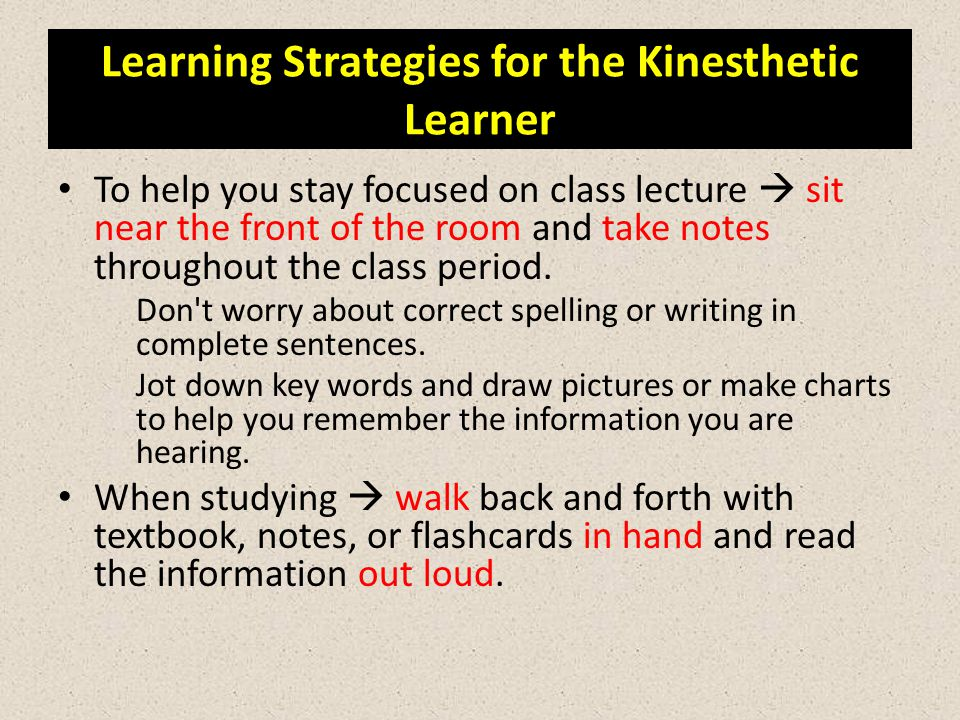 Think of ways to make your learning tangible, i.e.