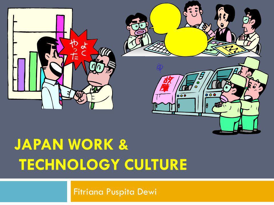 Evolusi Tradisi Budaya Kerja Jepang Restorasi Meiji- tantangan industrialisasi 1960-total modernisasi 1970-Jpg sbg ancaman eko trhdp barat 1970-Belajar dari Jepang 1990-Bubble economi