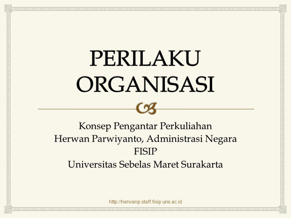 http://herwanp.staff.fisip.uns.ac.id Konsep Pengantar Perkuliahan Herwan Parwiyanto, Administrasi Negara FISIP Universitas Sebelas Maret Surakarta
