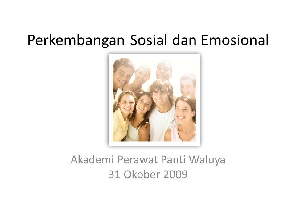 Perkembangan Sosial dan Emosional Akademi Perawat Panti Waluya 31 Okober 2009