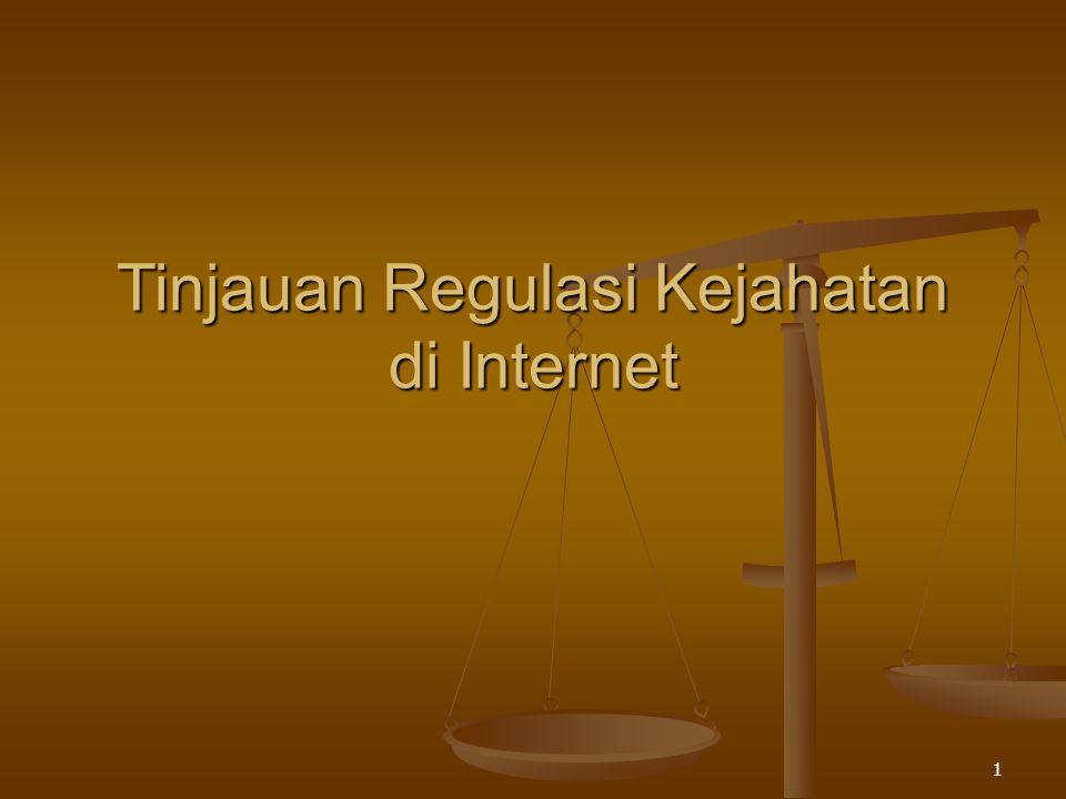 1 Tinjauan Regulasi Kejahatan di Internet
