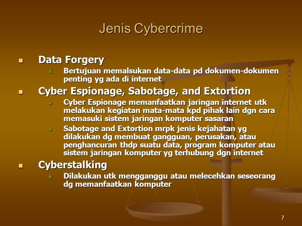 7 Jenis Cybercrime Data Forgery Data Forgery Bertujuan memalsukan data-data pd dokumen-dokumen penting yg ada di internet Bertujuan memalsukan data-da
