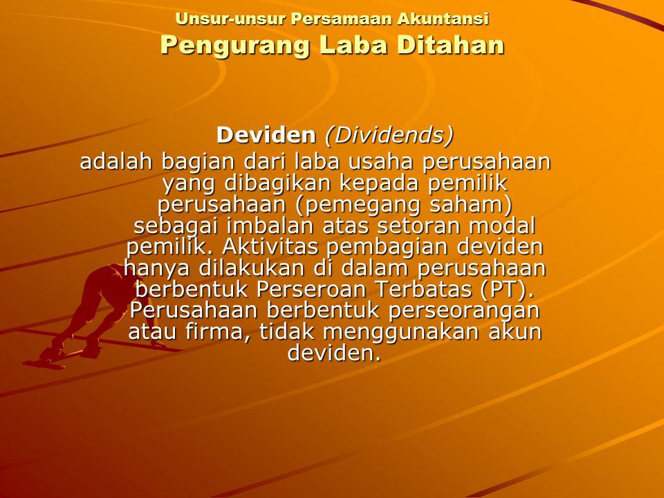 Deviden (Dividends) adalah bagian dari laba usaha perusahaan yang dibagikan kepada pemilik perusahaan (pemegang saham) sebagai imbalan atas setoran mo