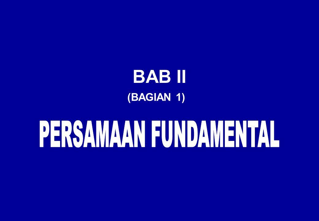 Diferensial lebih lanjut: (2.17) Jadi dari persamaan: Diperoleh: (2.17) (2.16)