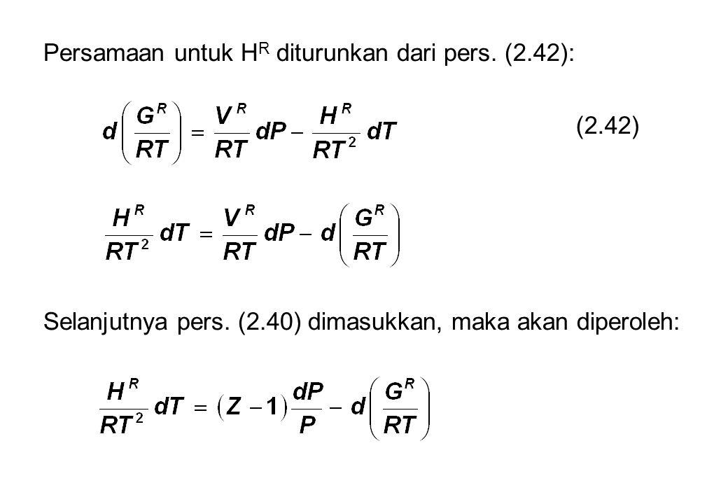 Persamaan untuk H R diturunkan dari pers. (2.42): (2.42) Selanjutnya pers.