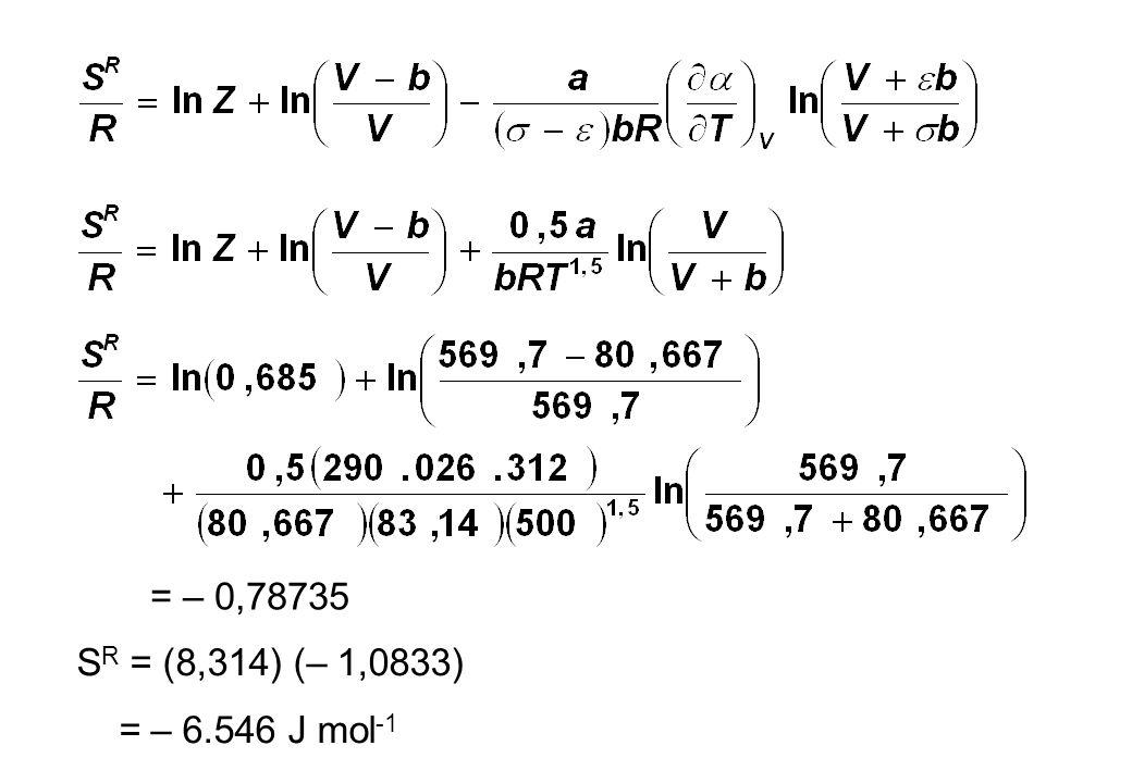 = – 0,78735 S R = (8,314) (– 1,0833) = – 6.546 J mol -1