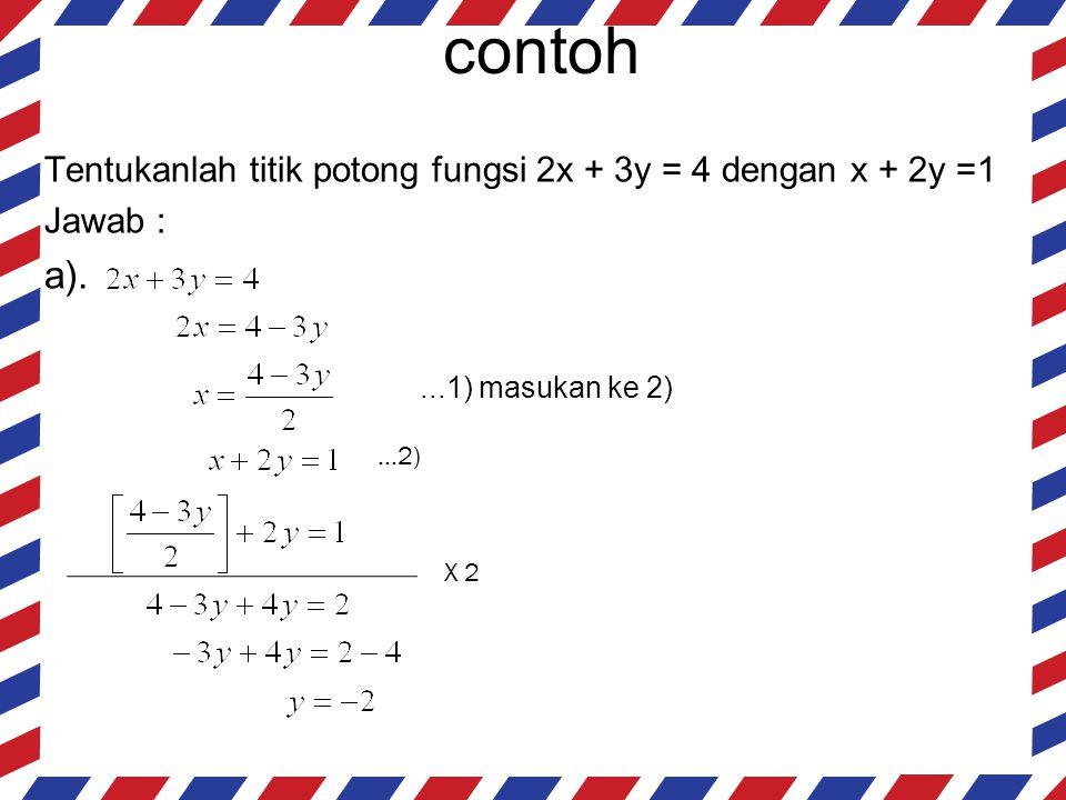 contoh b)....1) masukan ke 2) Jadi himpunan penyelesaiannya { 5, -2 }...2) X 3