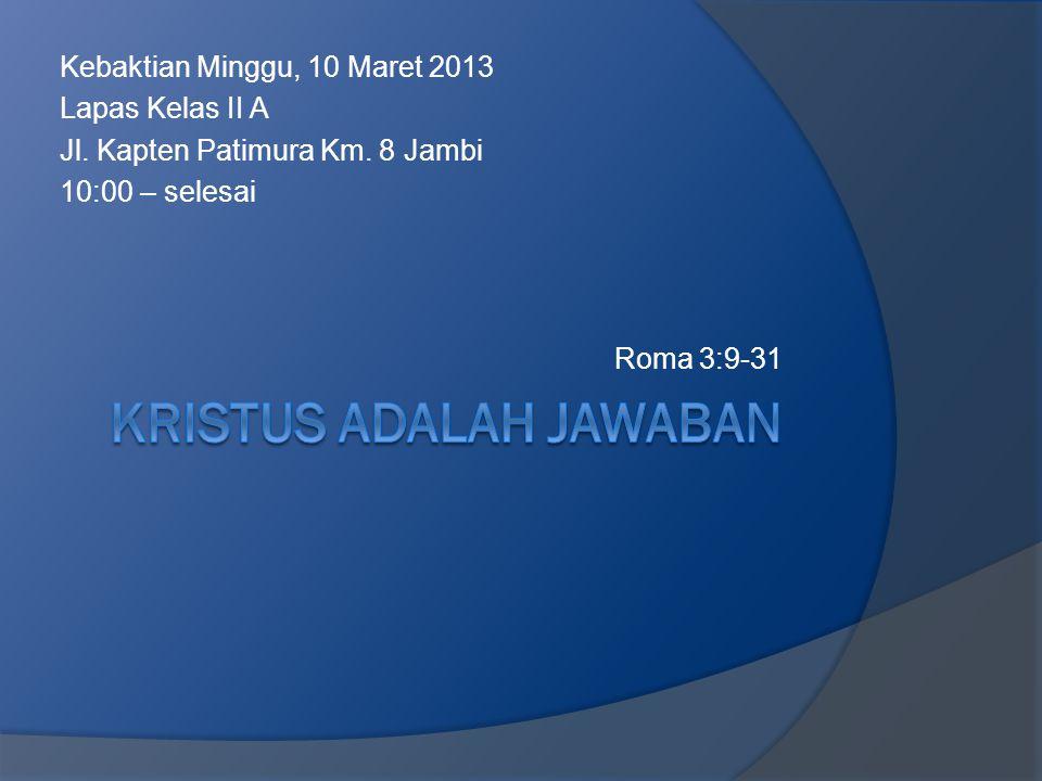 Kebaktian Minggu, 10 Maret 2013 Lapas Kelas II A Jl.