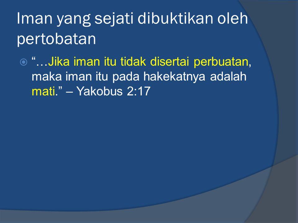 Pertobatan adalah berbalik dari dosa kepada Allah (band.