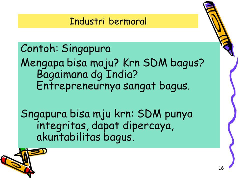 16 Industri bermoral Contoh: Singapura Mengapa bisa maju.