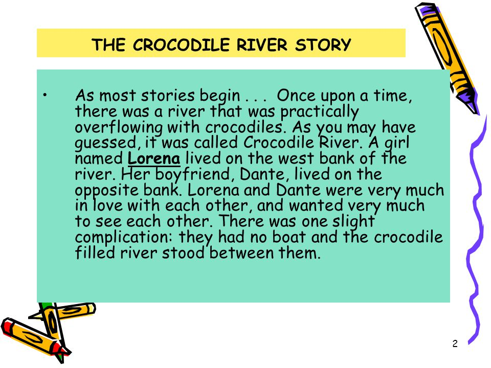 2 THE CROCODILE RIVER STORY As most stories begin...