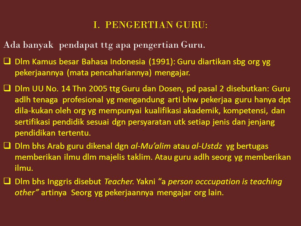  Dlm paradigma Jawa Guru diidentikkan dgn pendidik, yg bermakna digugu dan ditiru , artinya mereka yg selalu ditiru dan dicontoh serta dipanuti.