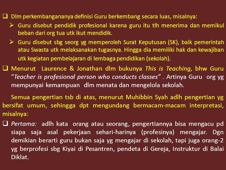  Menurut SYAMSUDDIN PERAN GURU ADLH: PERAN GURU 1.