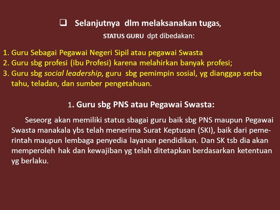  PERAN GURU DLM AKTIFITAS PEMBELAJARAN DAN ADMINISTRASI PENDIDIKAN 1.