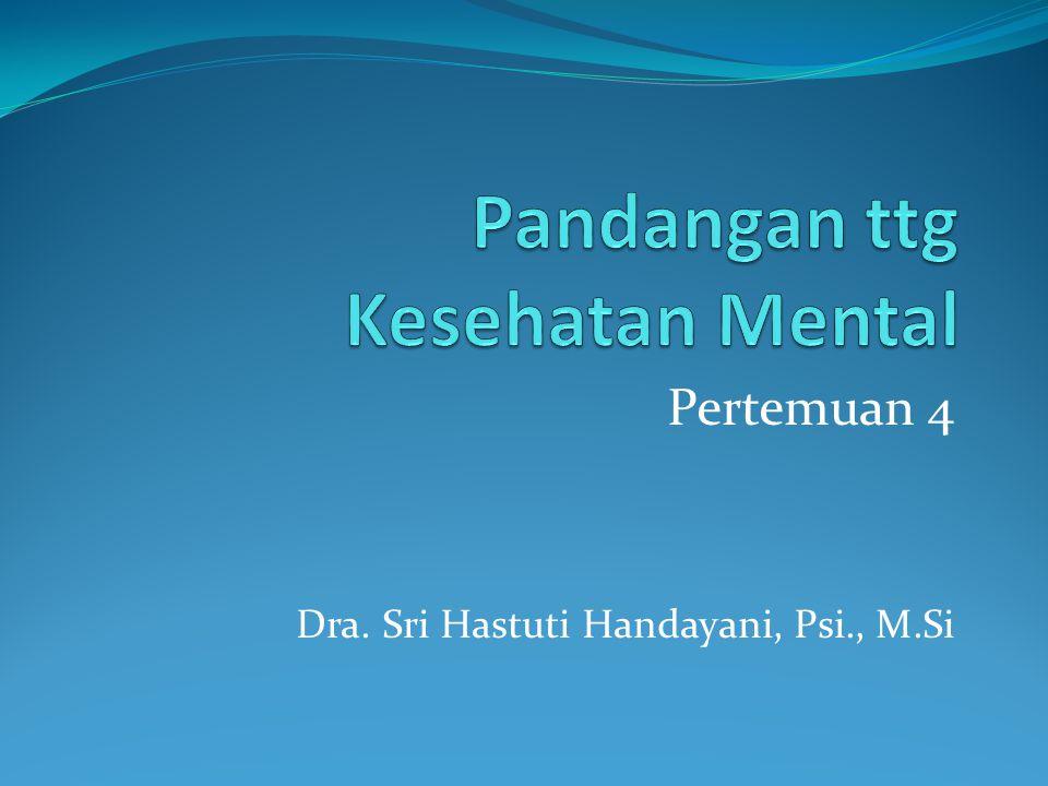 Pertemuan 4 Dra. Sri Hastuti Handayani, Psi., M.Si